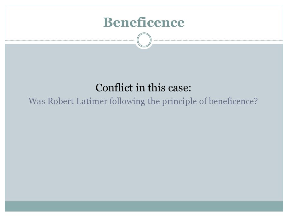 Was Robert Latimer following the principle of beneficence