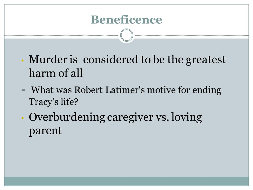 Beneficence Murder is considered to be the greatest harm of all