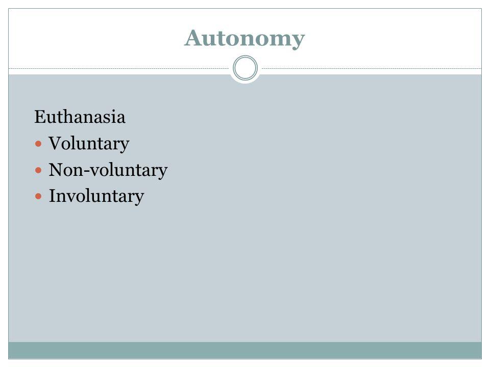 Autonomy Euthanasia Voluntary Non-voluntary Involuntary