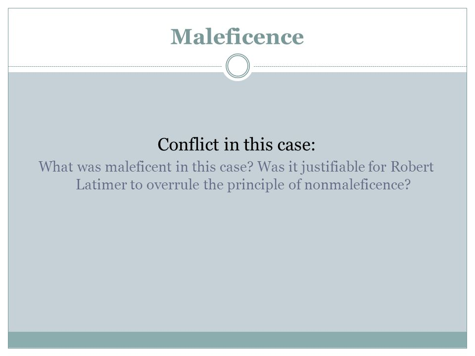 Maleficence Conflict in this case: