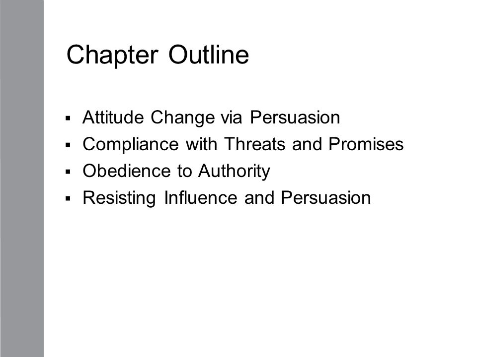 Chapter Outline Attitude Change via Persuasion