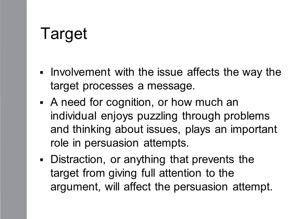 Target Involvement with the issue affects the way the target processes a message.