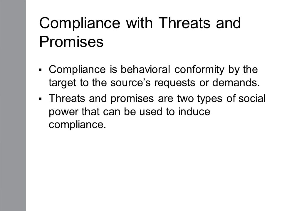 Compliance with Threats and Promises