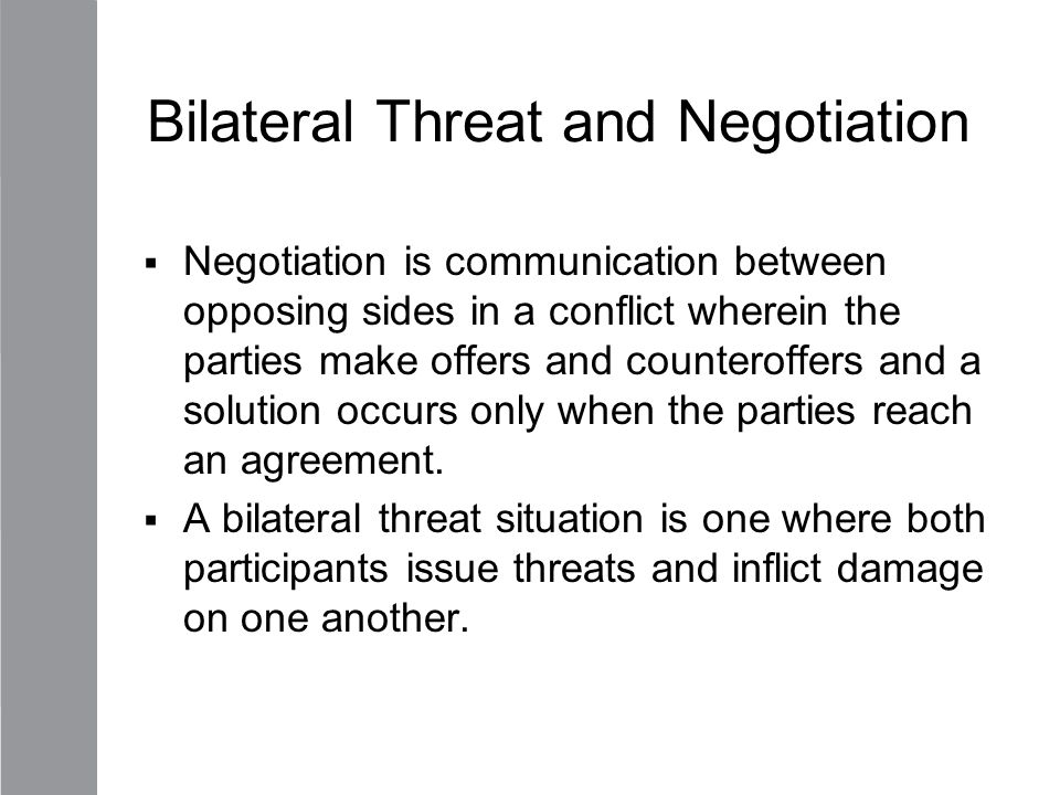 Bilateral Threat and Negotiation