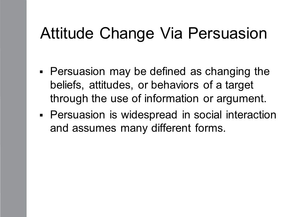 Attitude Change Via Persuasion