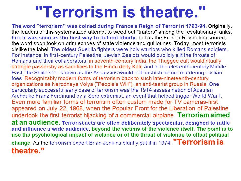 Terrorism is theatre.