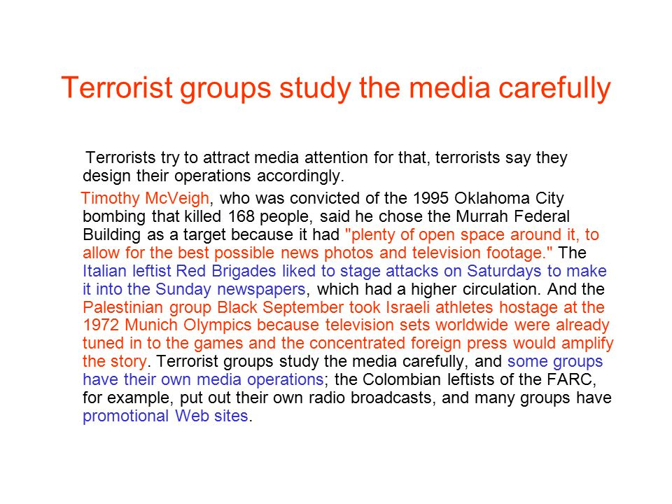 Terrorist groups study the media carefully