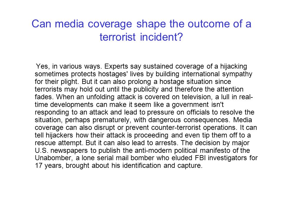 Can media coverage shape the outcome of a terrorist incident