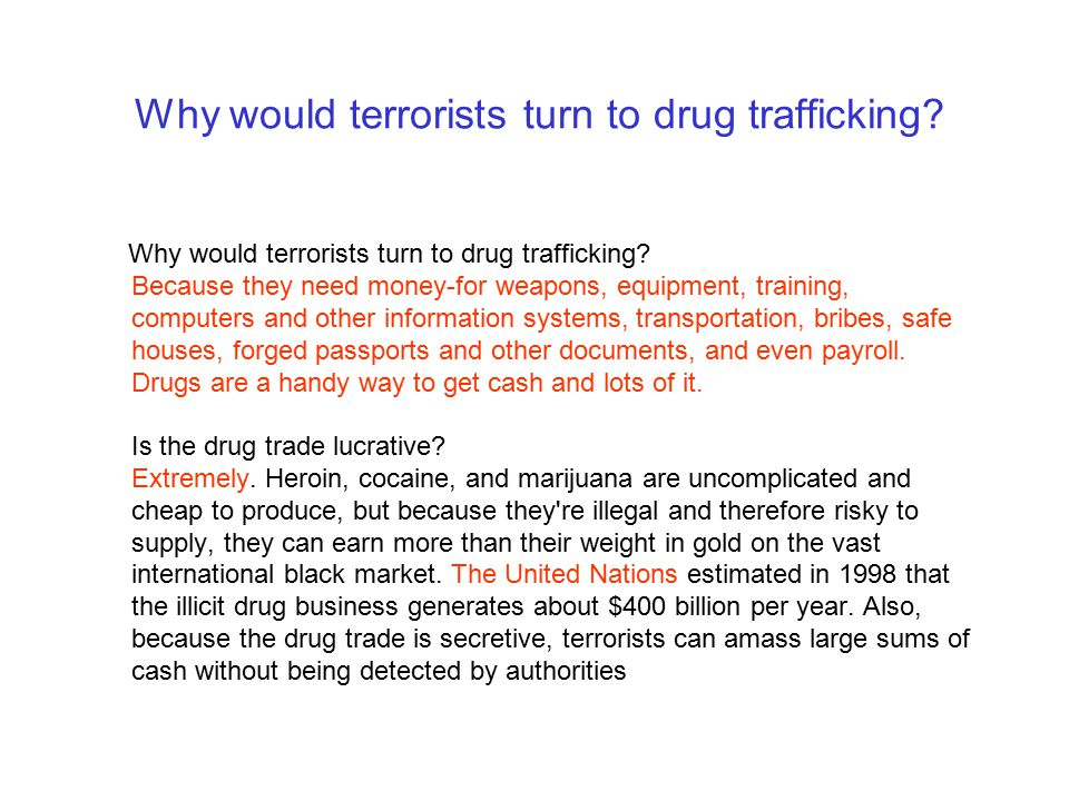 Why would terrorists turn to drug trafficking