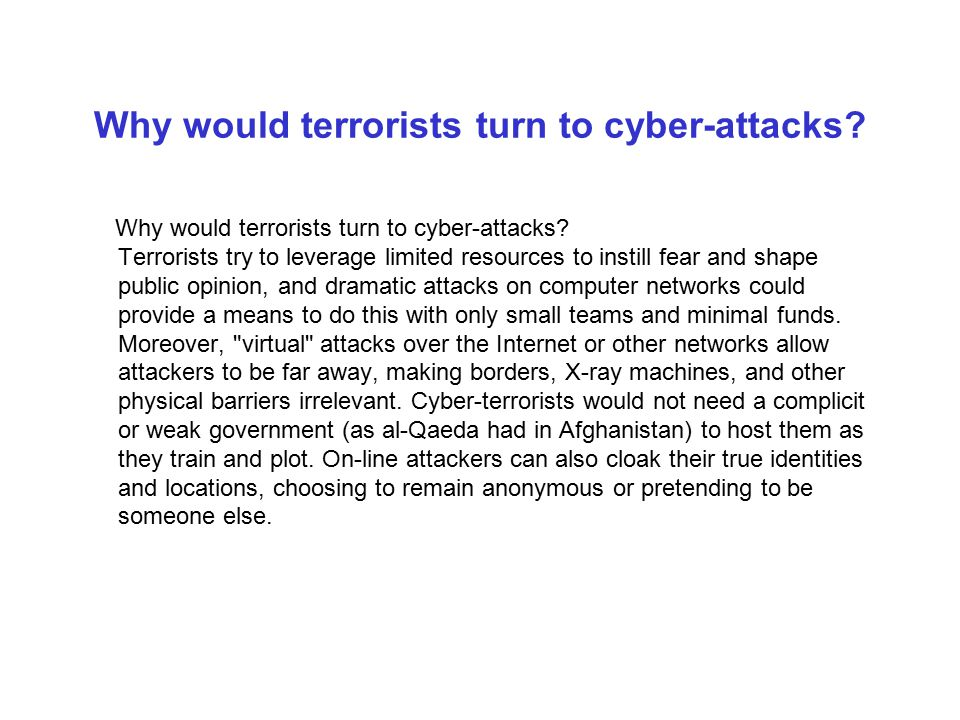 Why would terrorists turn to cyber-attacks