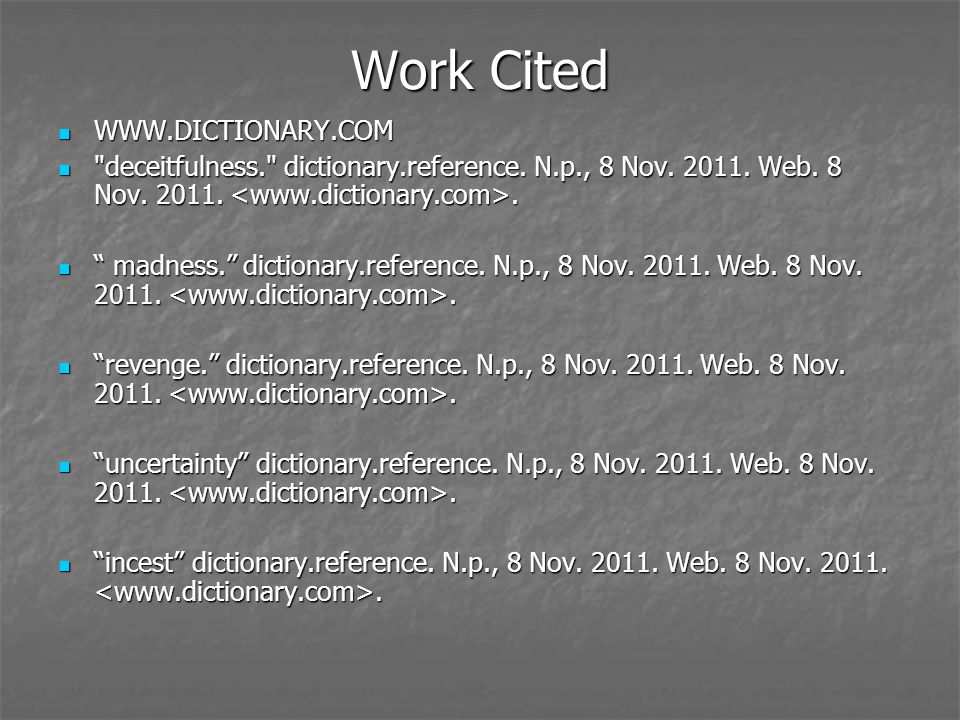 Work Cited WWW.DICTIONARY.COM