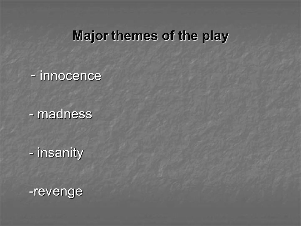 Major themes of the play