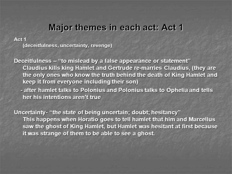 Major themes in each act: Act 1