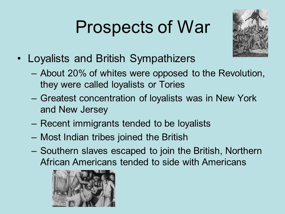 Prospects of War Loyalists and British Sympathizers