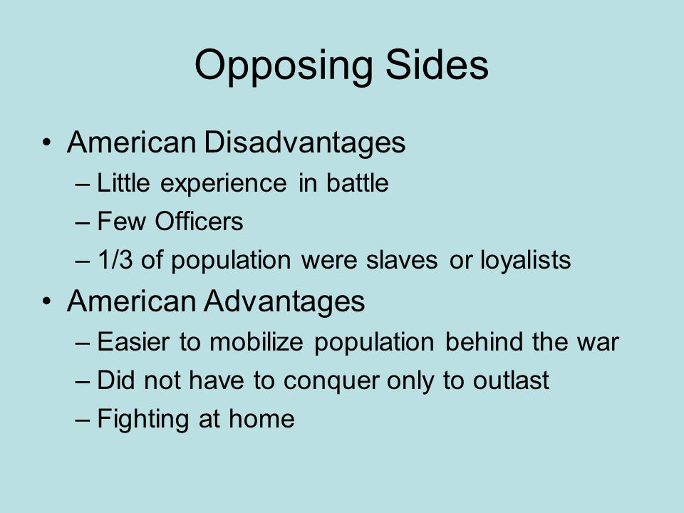 Opposing Sides American Disadvantages American Advantages