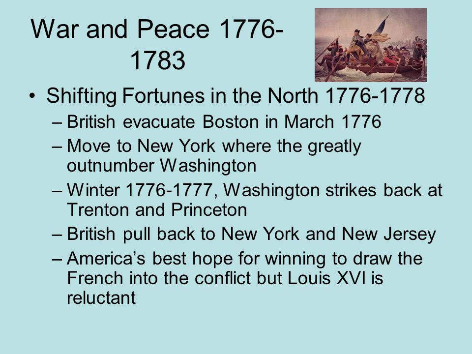 War and Peace 1776-1783 Shifting Fortunes in the North 1776-1778