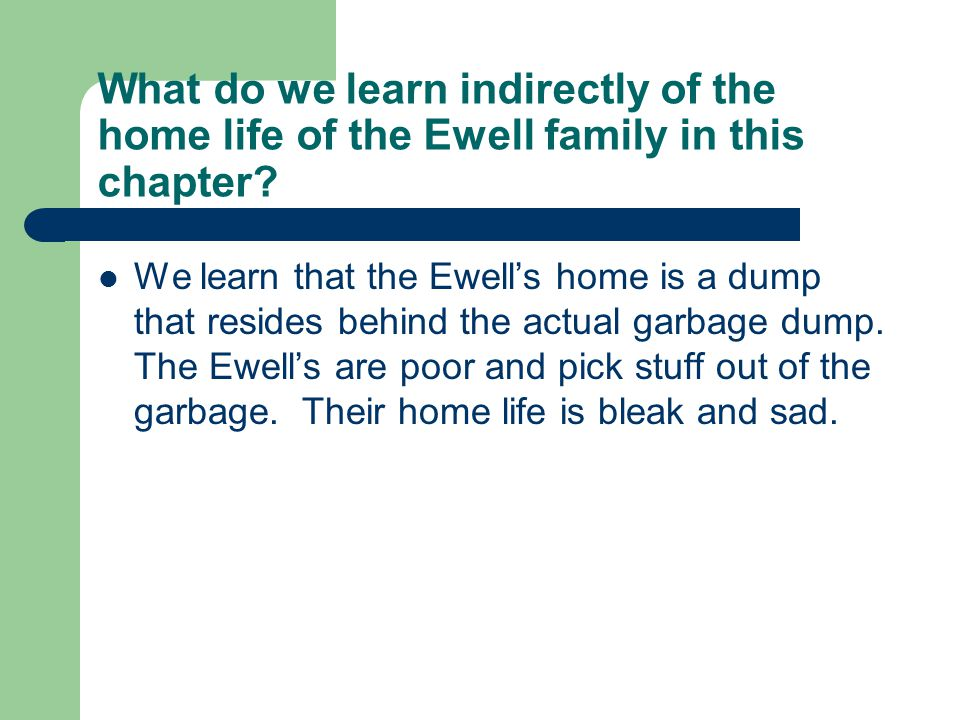 What do we learn indirectly of the home life of the Ewell family in this chapter