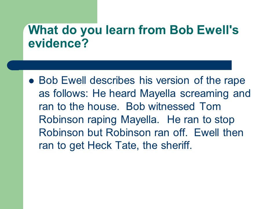 What do you learn from Bob Ewell s evidence