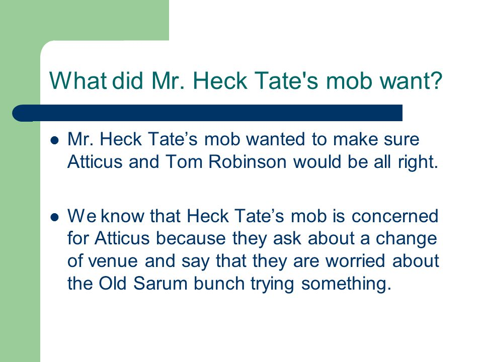 What did Mr. Heck Tate s mob want