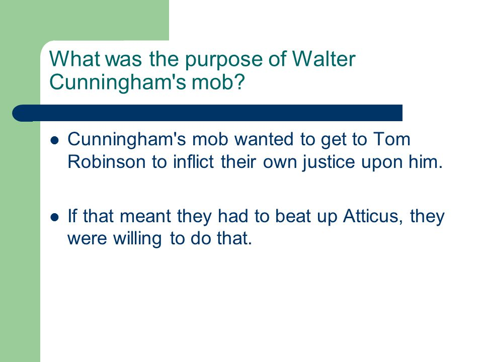 What was the purpose of Walter Cunningham s mob