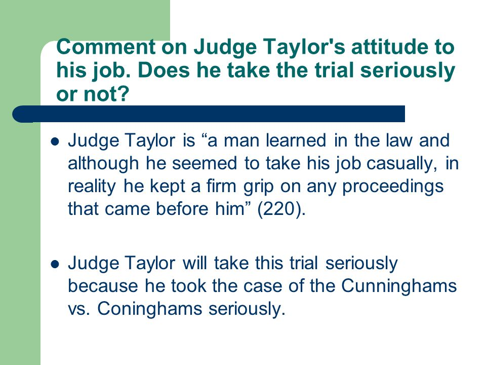 Comment on Judge Taylor s attitude to his job