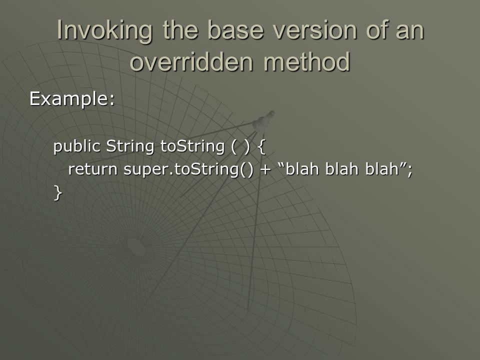 Invoking the base version of an overridden method