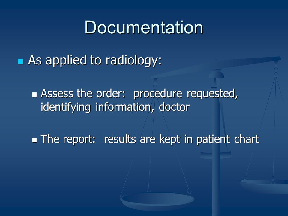 Documentation As applied to radiology: