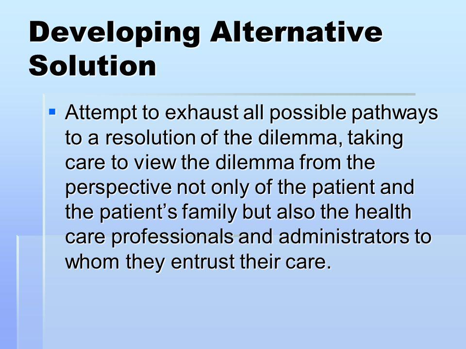 Developing Alternative Solution