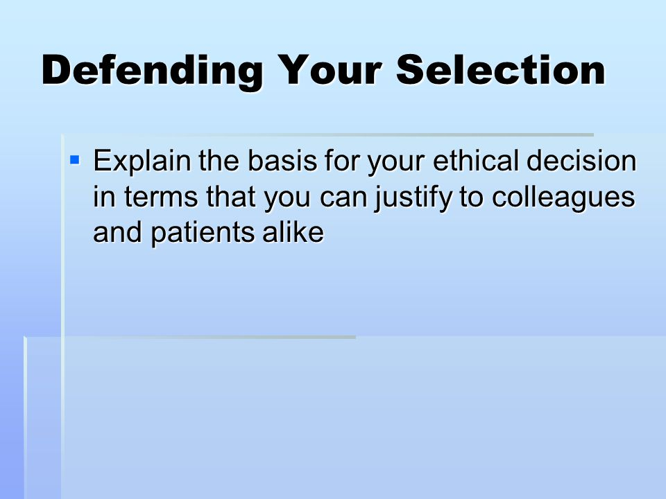 Defending Your Selection