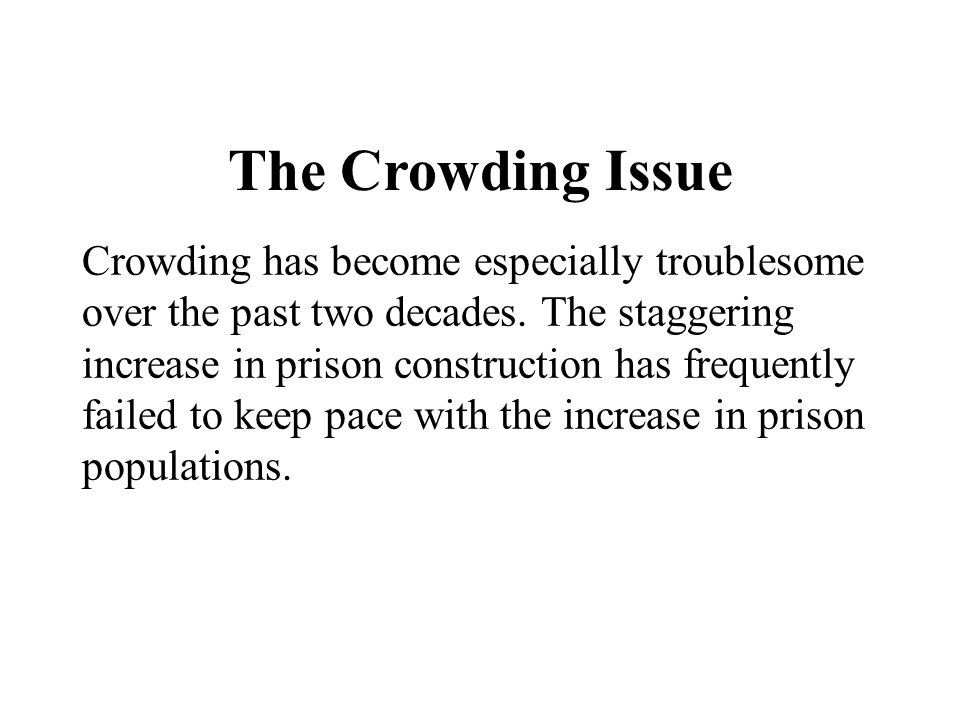 The Crowding Issue