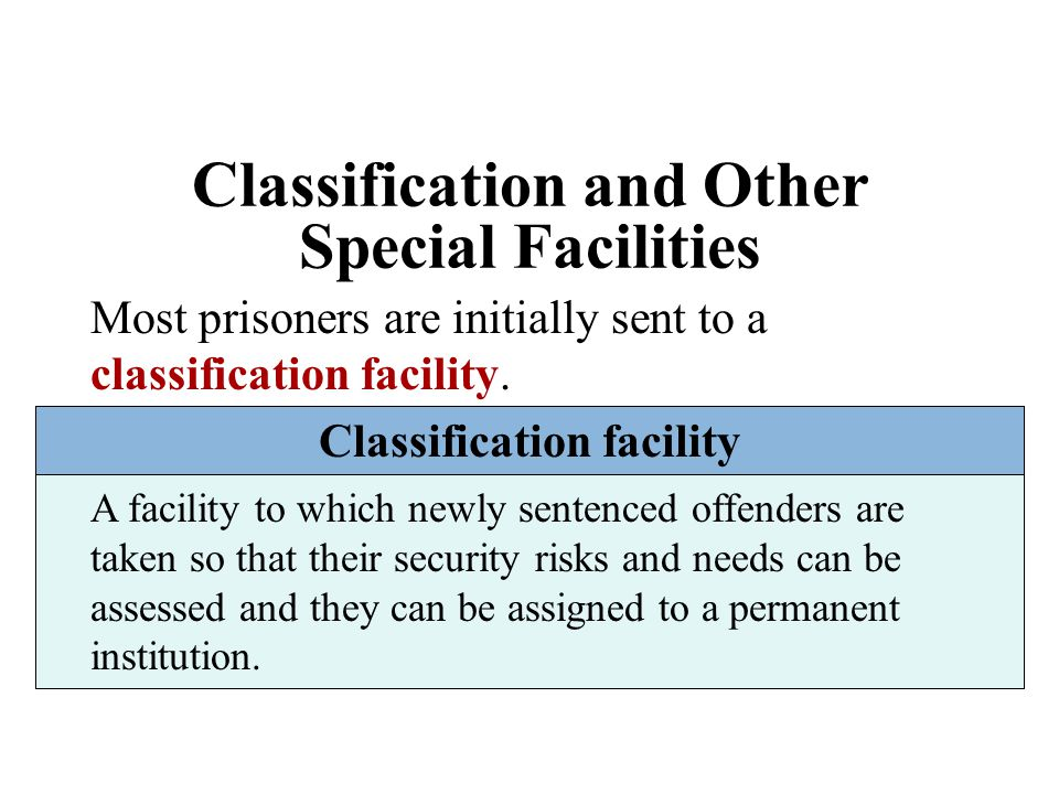 Classification and Other Special Facilities Classification facility