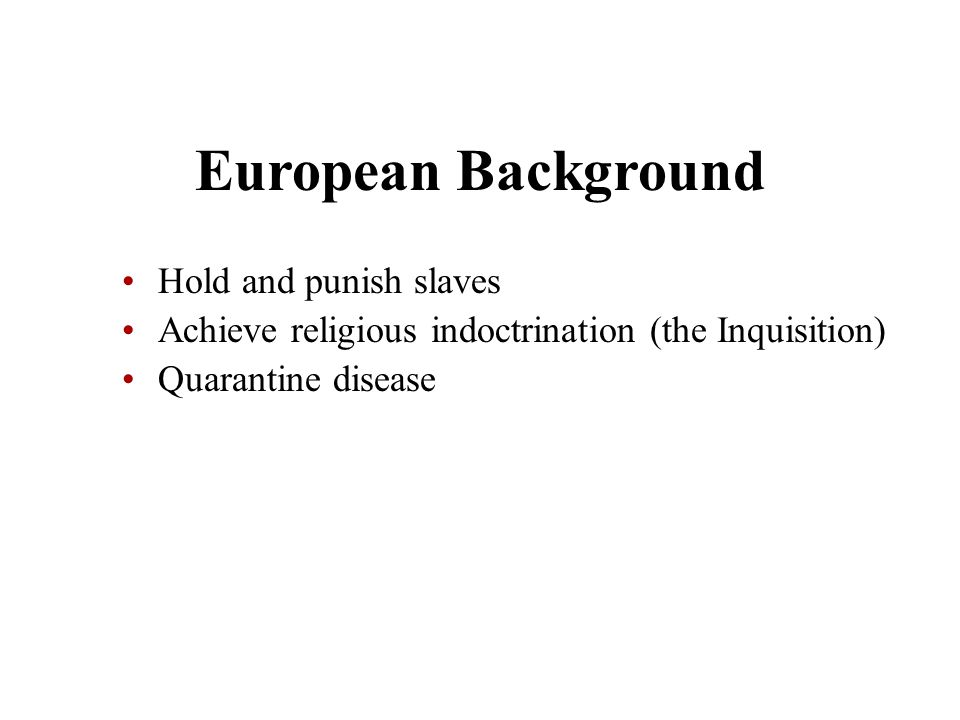 European Background Hold and punish slaves