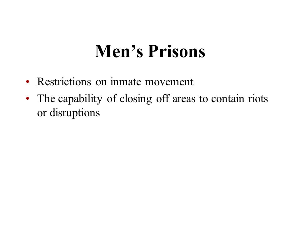 Men's Prisons Restrictions on inmate movement