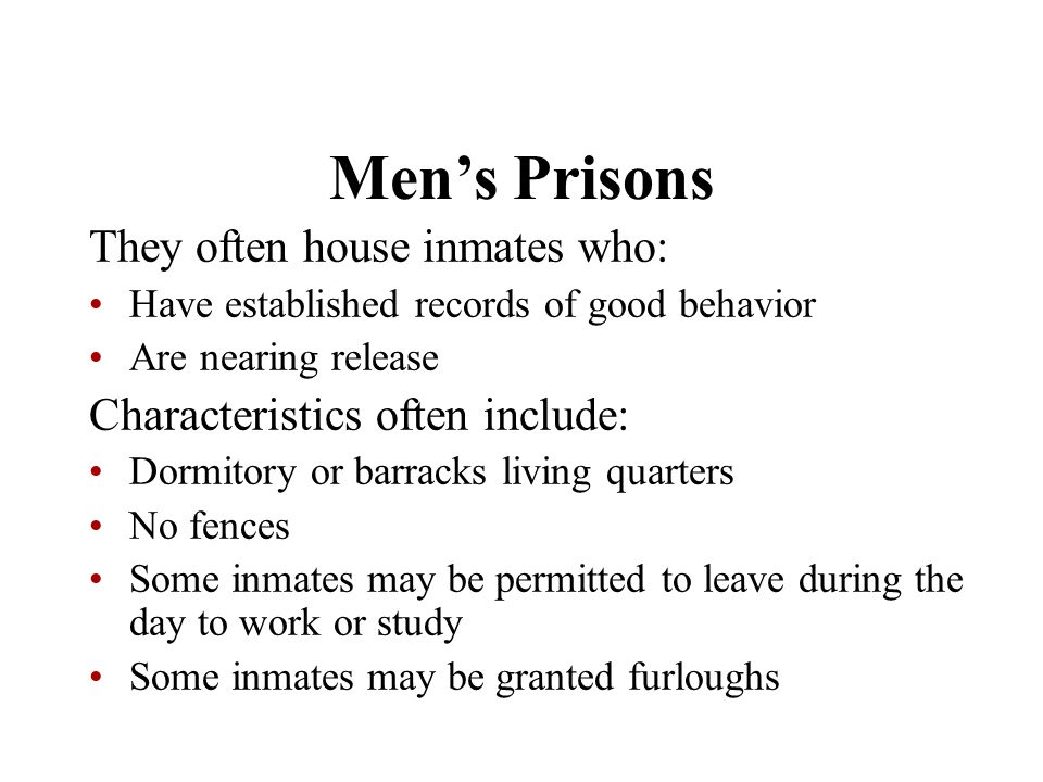 Men's Prisons They often house inmates who: