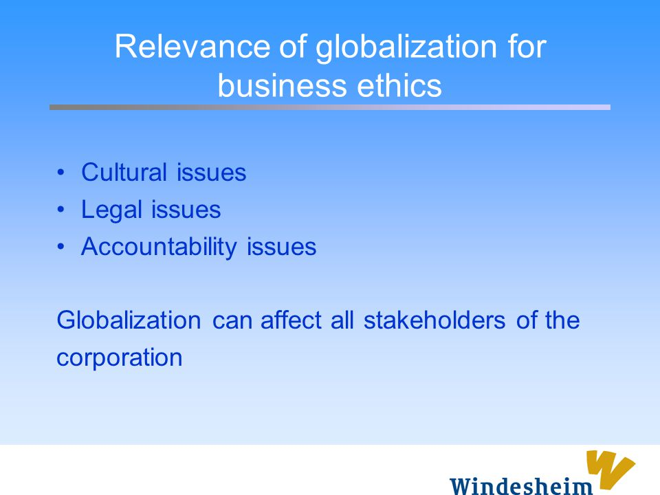Relevance of globalization for business ethics