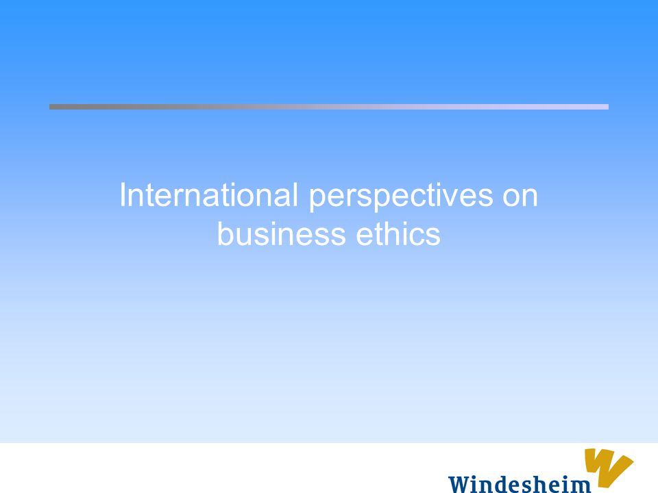 International perspectives on business ethics