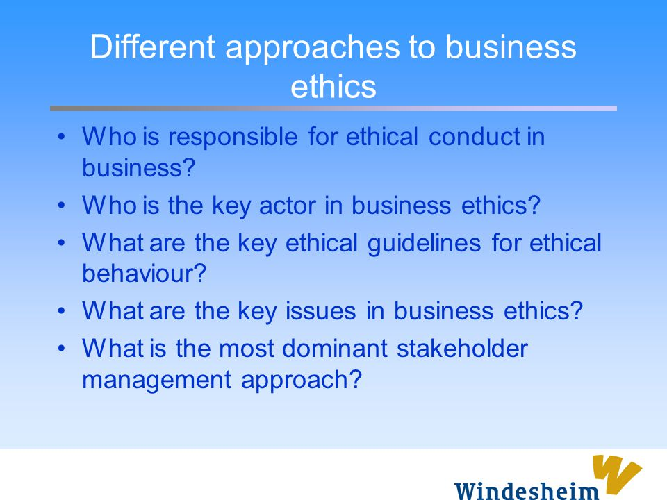 Different approaches to business ethics