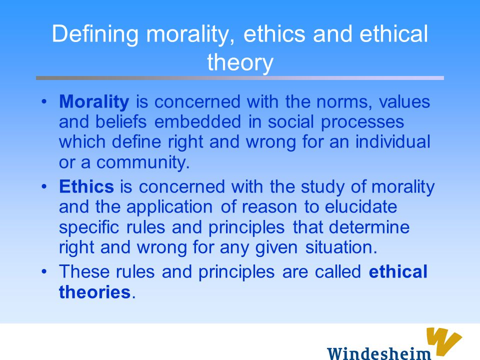 Defining morality, ethics and ethical theory