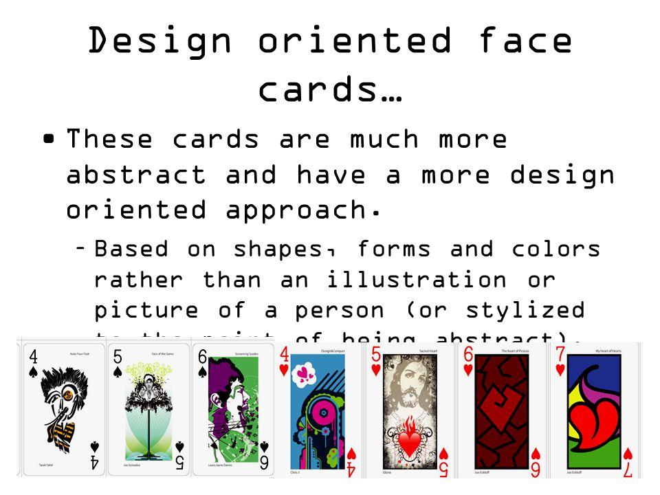 Design oriented face cards…