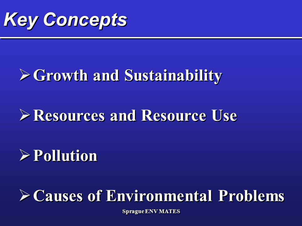 Key Concepts Growth and Sustainability Resources and Resource Use