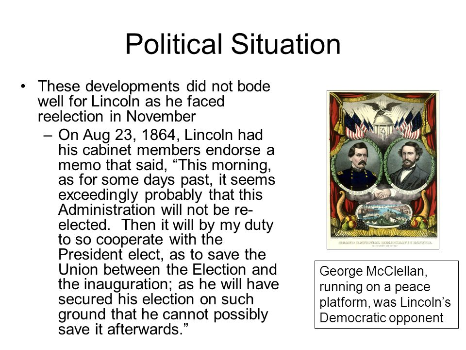 Political Situation These developments did not bode well for Lincoln as he faced reelection in November.