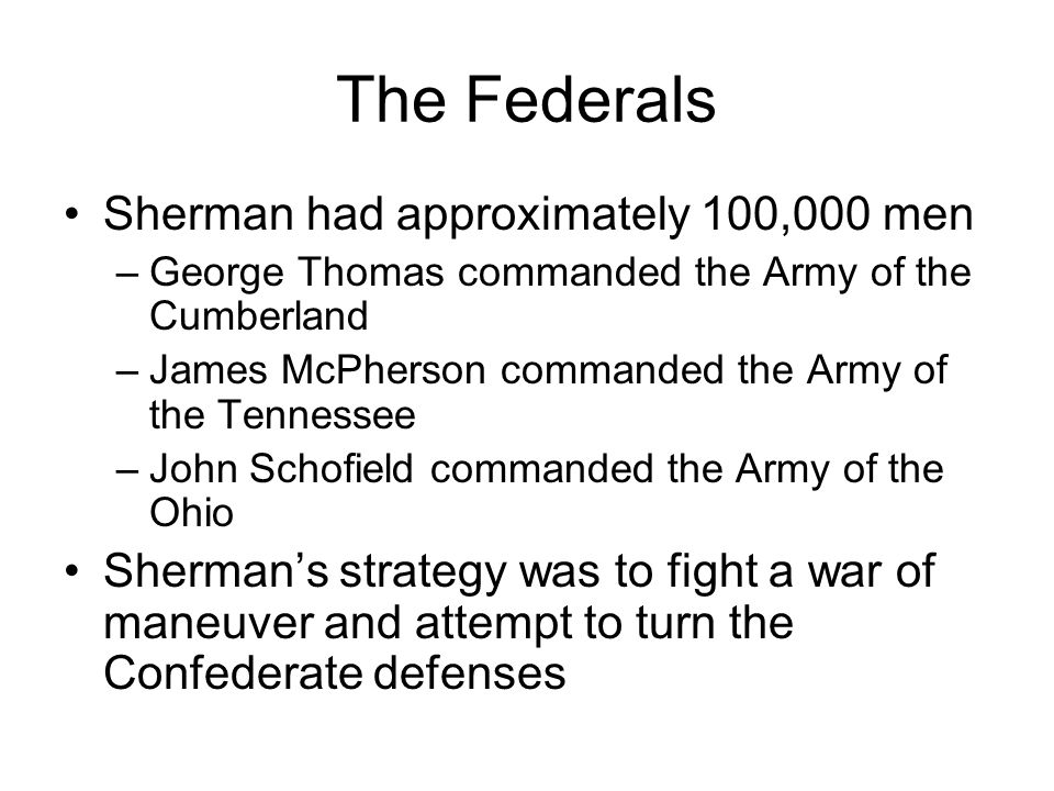 The Federals Sherman had approximately 100,000 men