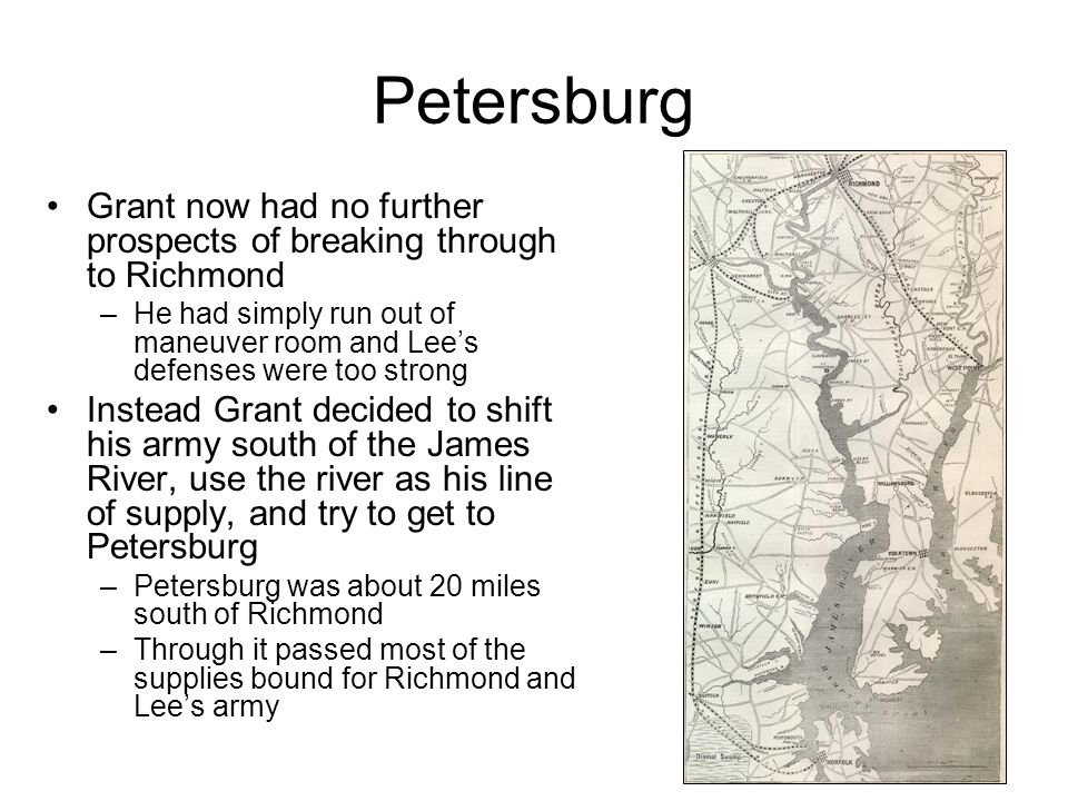 Petersburg Grant now had no further prospects of breaking through to Richmond.