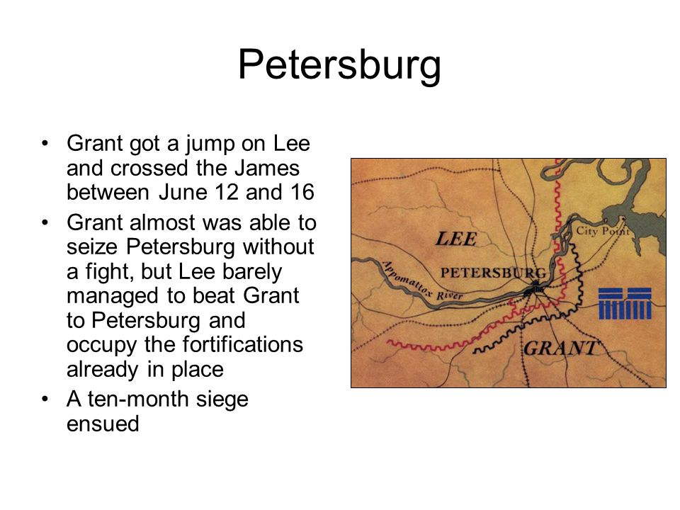 Petersburg Grant got a jump on Lee and crossed the James between June 12 and 16.