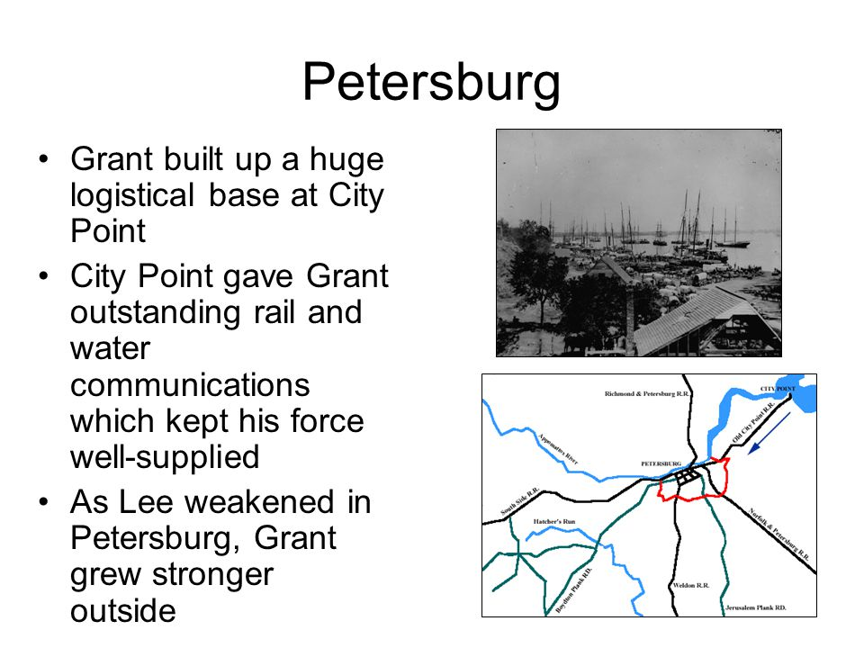 Petersburg Grant built up a huge logistical base at City Point