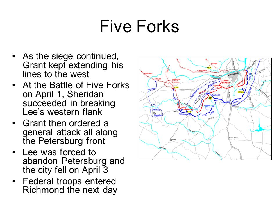 Five Forks As the siege continued, Grant kept extending his lines to the west.