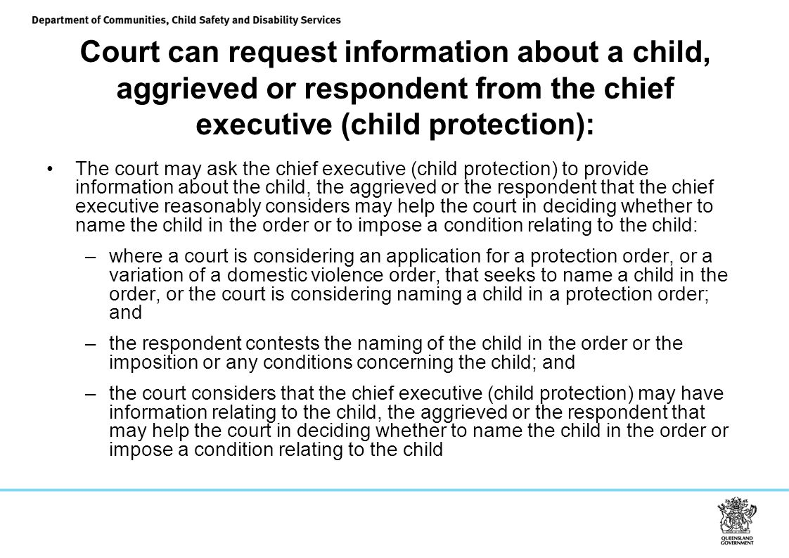 Court can request information about a child, aggrieved or respondent from the chief executive (child protection):