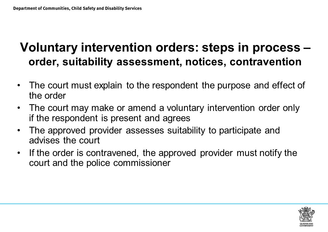 Voluntary intervention orders: steps in process – order, suitability assessment, notices, contravention