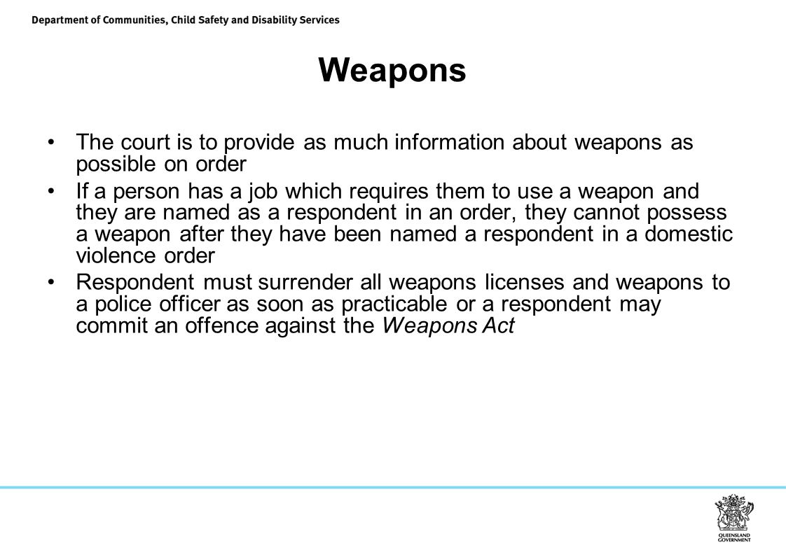 Weapons The court is to provide as much information about weapons as possible on order.