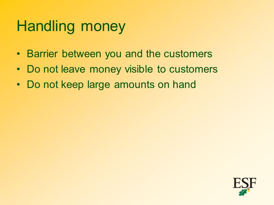 Handling money Barrier between you and the customers